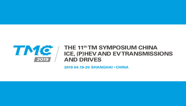 TMC – 11th TM Symposium China ICE, (P)Hev and EV Transmission and Drives